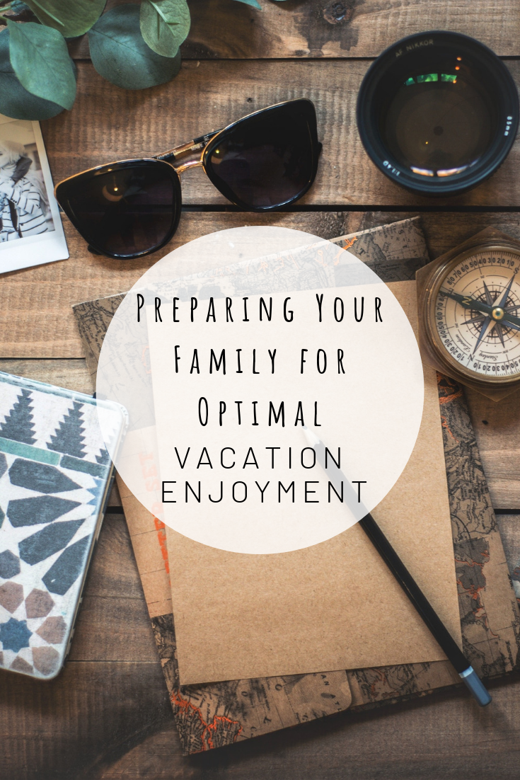 Pinterest photo of Preparing Your Family For Optimal Vacation Enjoyment