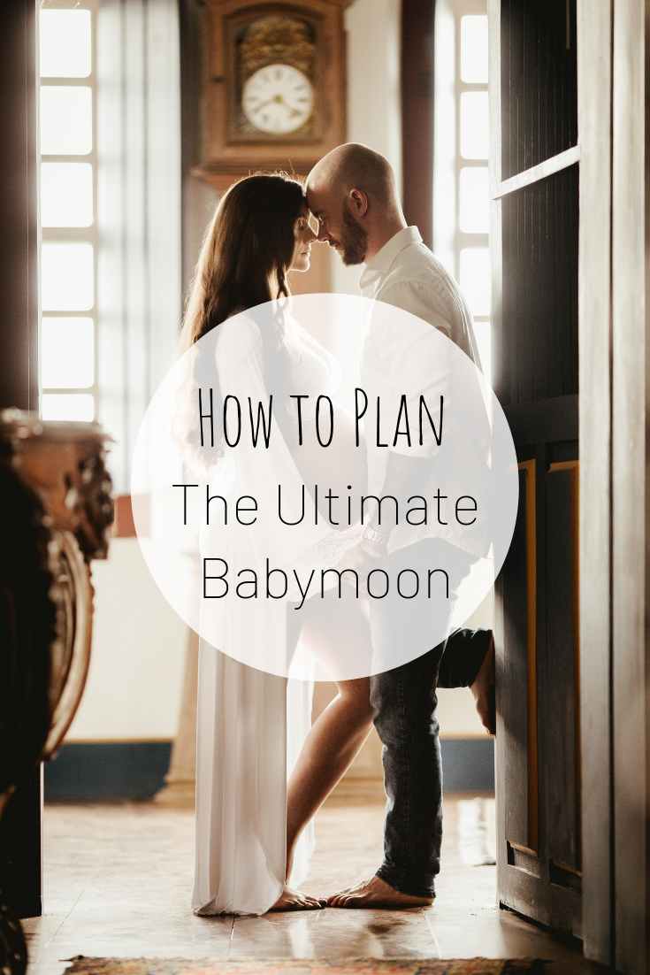 Pinterest image for Planning the Ultimate Babymoon.