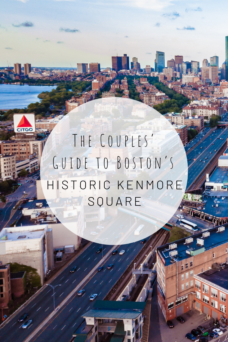 Pinterest photo of The Couples' Guide to Boston's Historic Kenmore Square