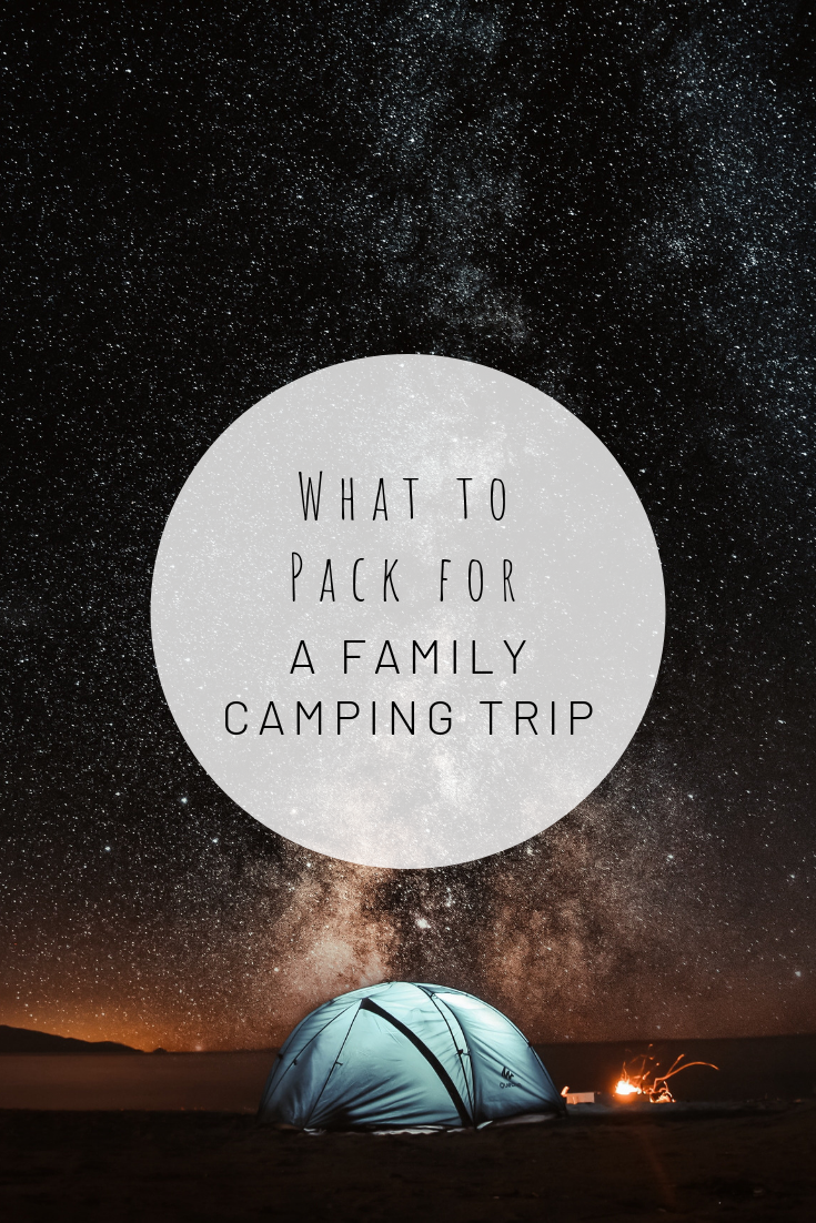 Pinterest image for What to Pack for a Family Camping Trip.