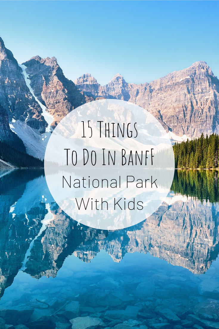 PInterest image for 15 Things To Do in Banff National Park With Kids.