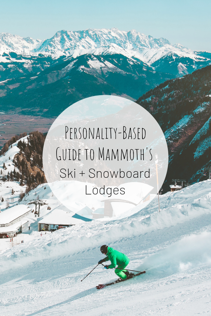 Pinterest photo of personality-based guide to Mammoth's ski and snowboard lodges