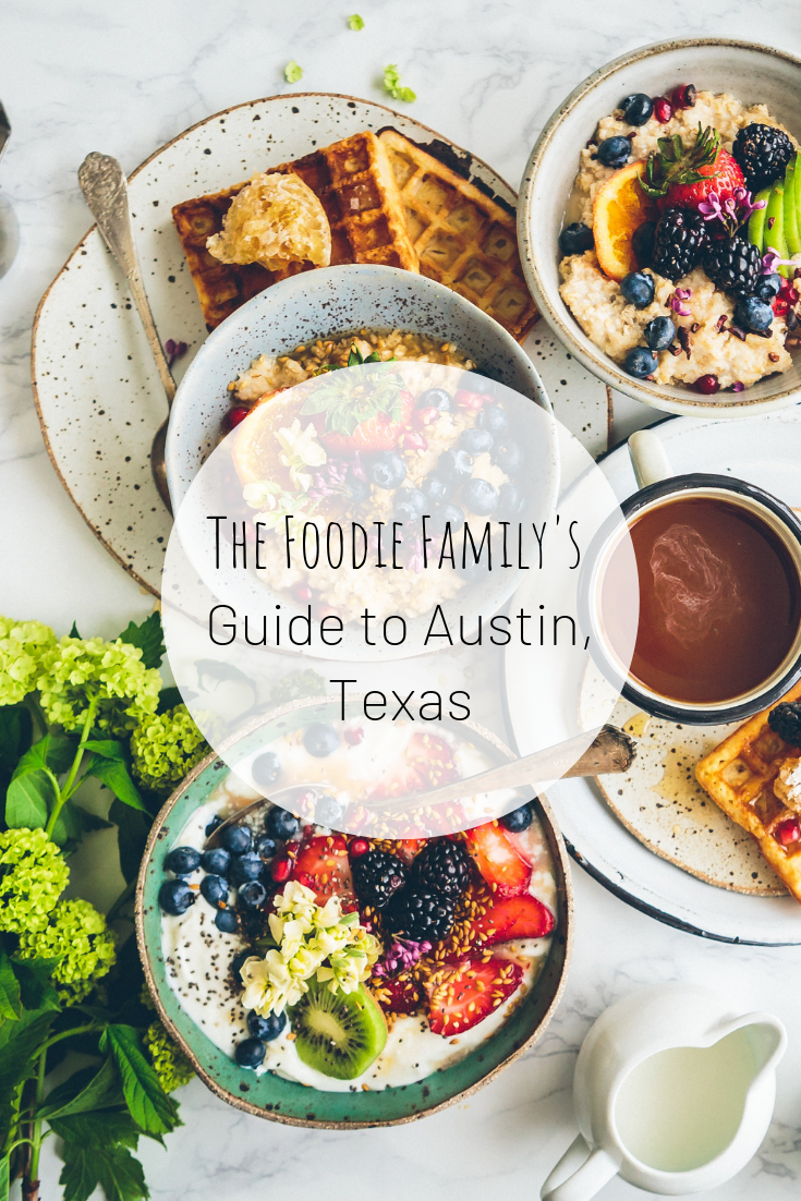Pinterest image for The Foodie Family's Guide to Austin, Texas
