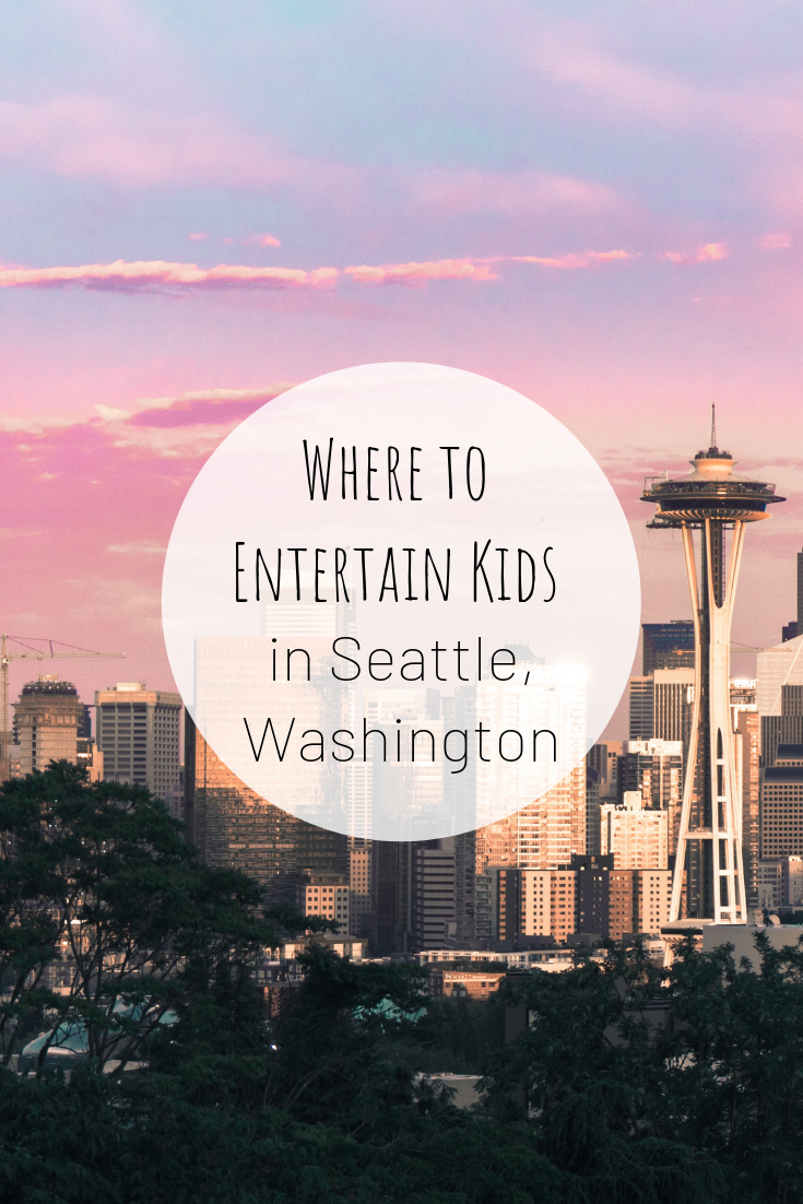 Pinterest image for Where to Entertain Kids in Seattle, Washington.