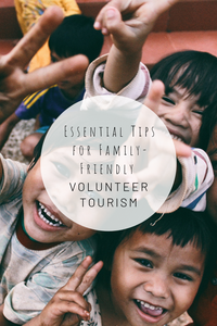 Pinterest image for essential tips for family-friendly volunteer tourism