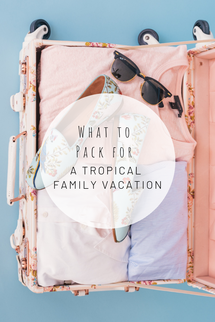 Pinterest photo of what to pack for a tropical family vacation
