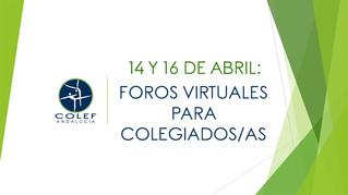 El COLEF Andalucía organiza, el 14 y el 16 de abril, dos foros virtuales para sus colegiados/as
