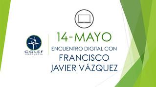 14 de mayo: Encuentro digital COLEF Andalucía con Francisco Javier Vázquez