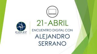 21 de abril: Encuentro digital de colegiados/as con Alejandro Serrano, presidente del COLEF Andalucí