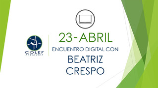 23 de abril: Encuentro digital de colegiados/as y precolegiados/as COLEF Andalucía con Beatriz Cresp
