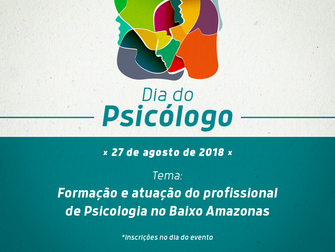 Evento no Dia do Psicólogo aborda formação e atuação do profissional na região