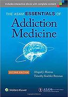 The ASAM Essentials of Addiction Medicin