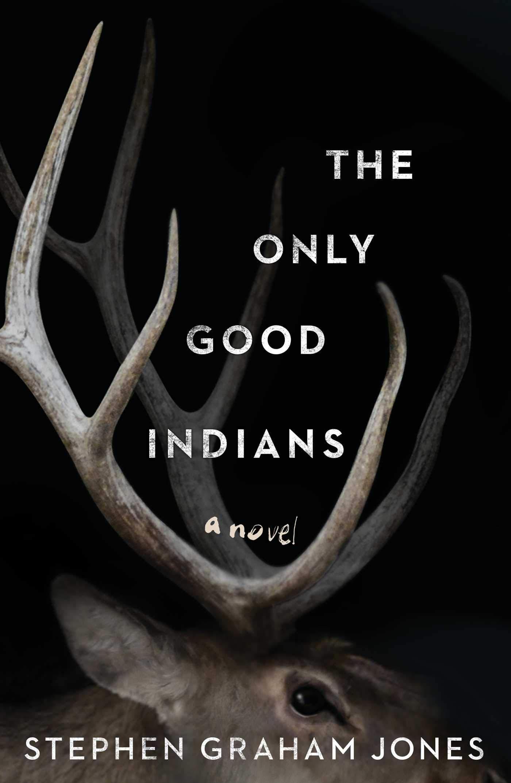 Stephen Graham jones The only good india