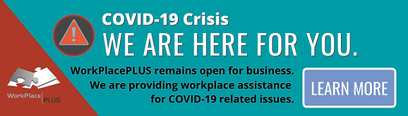 WorkPlacePLUS provides workplace assistance for COVID-19-related issues