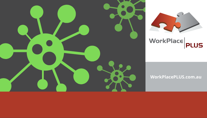 Businesses and organisations need to manage their communications, policies and employer obligations regarding the current outbreak of novel coronavirus. For employer support, contact WorkPlacePLUS on 0419 533 434.