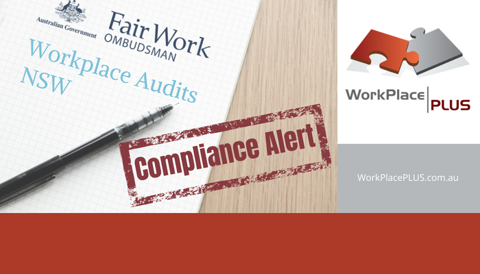 At least 200 NSW businesses will be audited to ensure employers are meeting the workplace laws and requirements. WorkPlacePLUS has a specialised HR team that can support employers meet their workplace obligations. For more information, please contact Anna on 0419 533 434