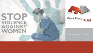WorkPlacePLUS Blog Domestic & Family Violence is a workplace issue