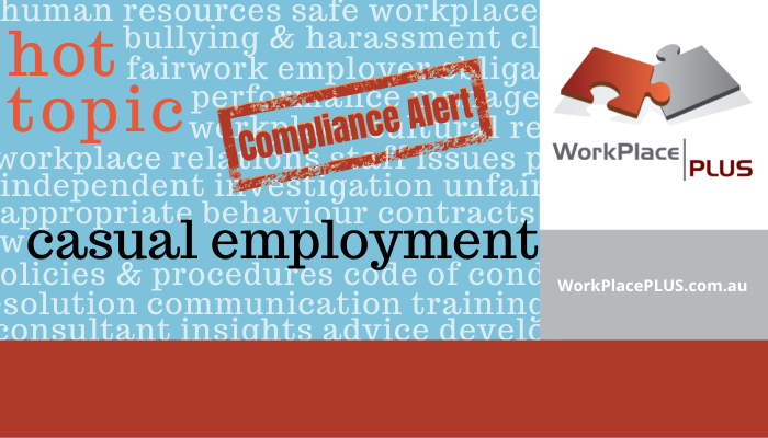 Changes to the Fair Work Act regarding casual employees is a hot topic for employers with actions required