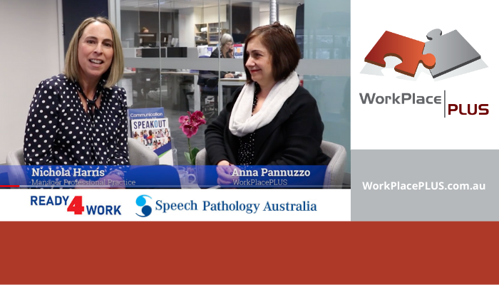 Speech Pathology Australia and WorkPlacePLUS have collaborated on a series of learning videos to help early career speech pathologists to prepare for entering the workforce.
