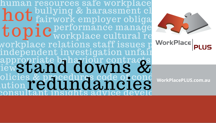 Hot topic: stand downs & redundancies