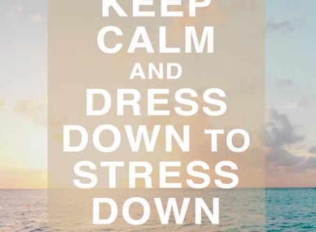 Staff Dress Down to Stress Down