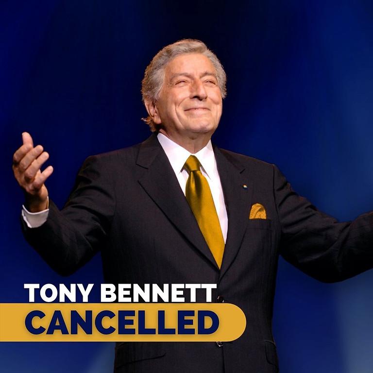 TONY BENNETT: CANCELLED
