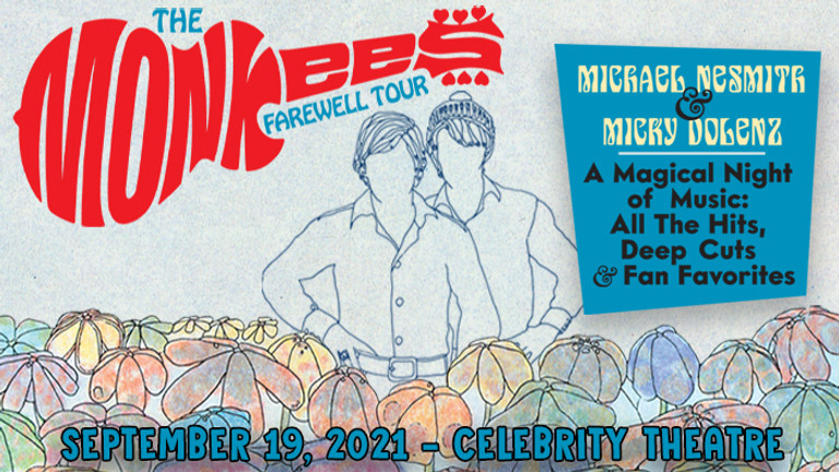 THE MONKEES FAREWELL TOUR with Michael Nesmith & Micky Dolenz