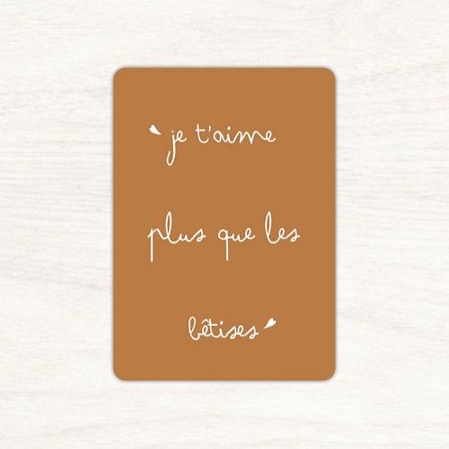 Carte postale Je t'aime plus que les bêtises