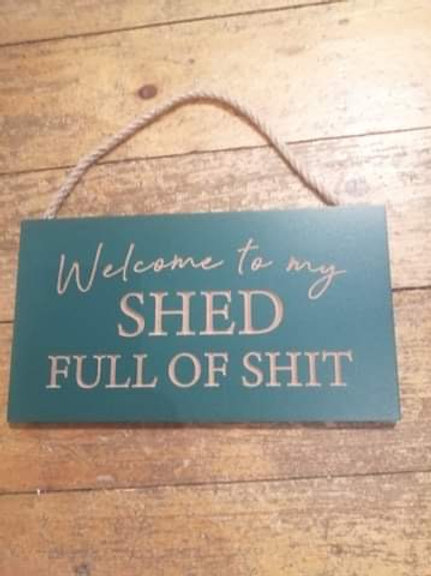 Welcome to my Shed Sign