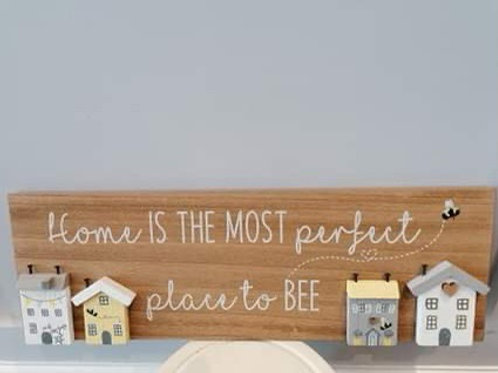 Home is the most perfect place to Bee plaque