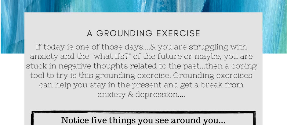 Anxious? or Depressed? A grounding exercise to try if you are getting hooked by your thoughts.