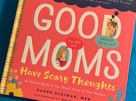 """Book review - """"Good Moms Have Scary Thoughts: A Healing Guide to the Secret Fears of New Mothers"""""""