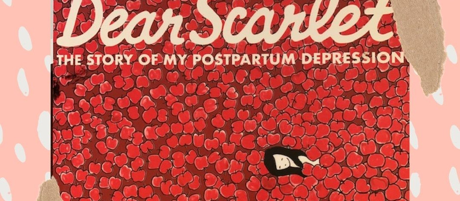 """Graphic Novel Review - """"Dear Scarlet: The Story of My Postpartum Depression"""" by Teresa Wong"""