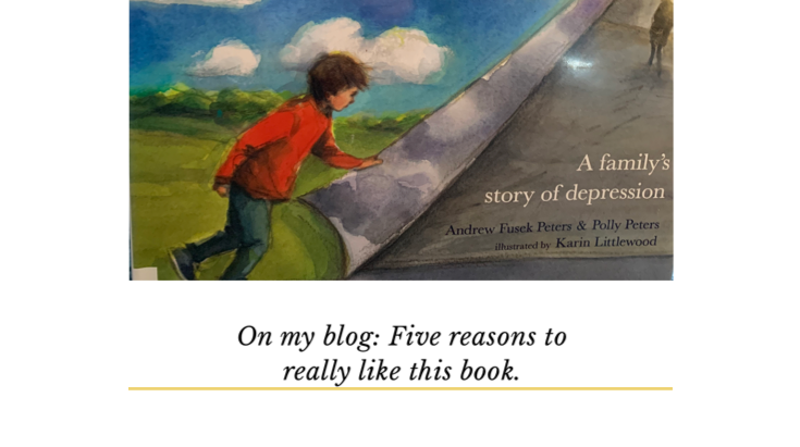 """Five reasons to really like this book:  """"The Color Thief:  A Family's Story of Depression"""""""