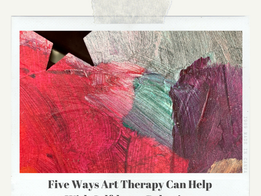 Five ways Art Therapy can help with self harm behaviors