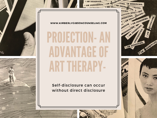 Projection: An advantage of art therapy- self-disclosure​ can occur without direct disclosure