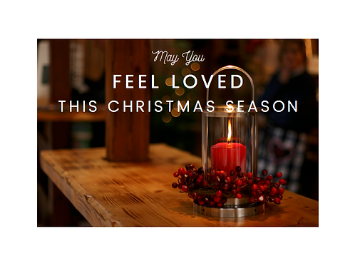 """Christmas Card """"May You Feel Loved"""""""