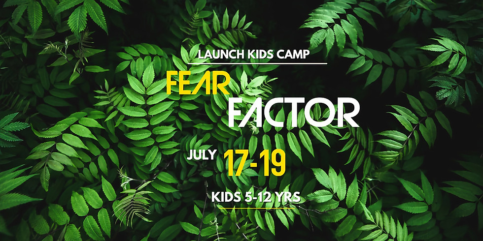 "Launch Kids Camp ""Fear Factor"""