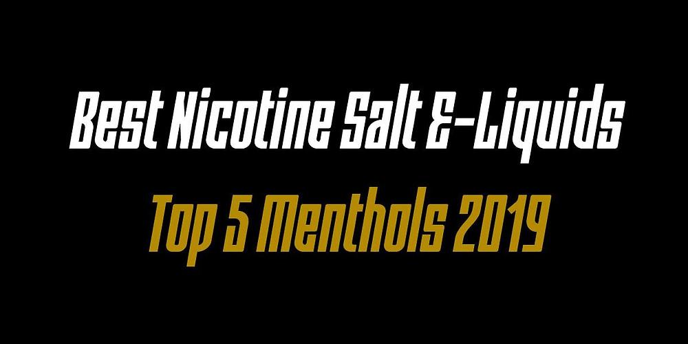 best nicotine salt menthol flavors 2019