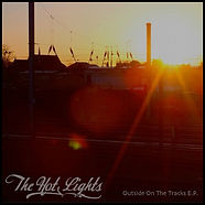 The Hot Lights - Outside On The Tracks EP