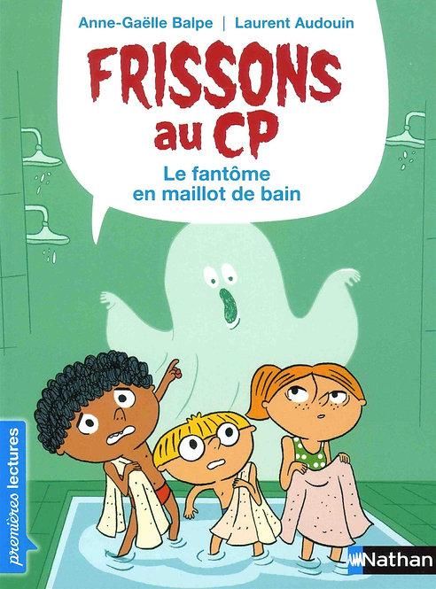 Nathan - Frissons au CP - Le fantôme en maillot de bain