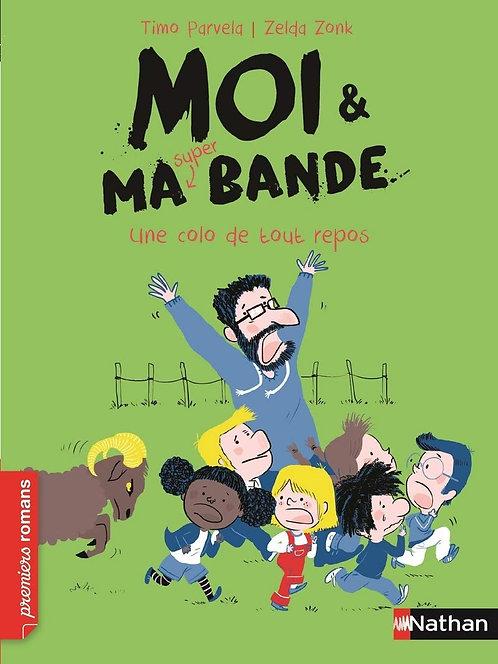 Nathan - Moi et ma super bande : une colo de tout repos - French edition