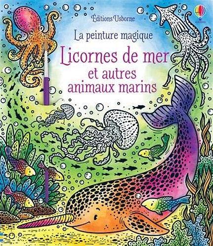 Usborne - La peinture magique - Licornes de mer et autres animaux marins