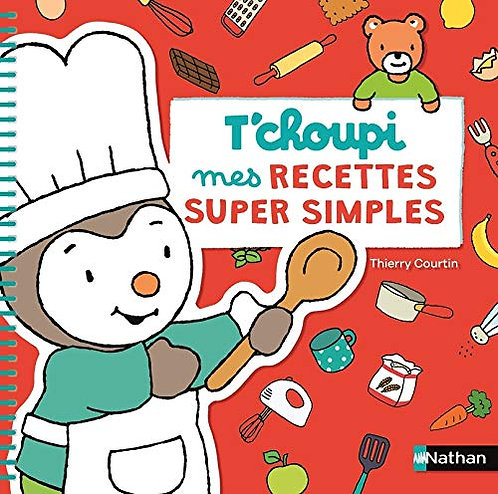 Nathan - T'choupi recettes super simples