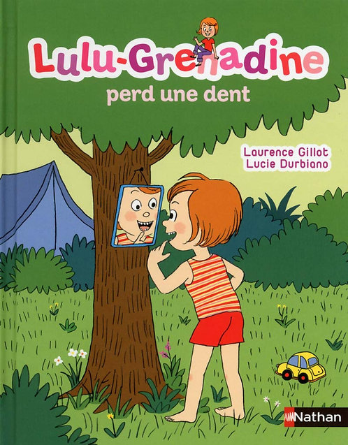 Nathan - Lulu-Grenadine perd une dent - French edition