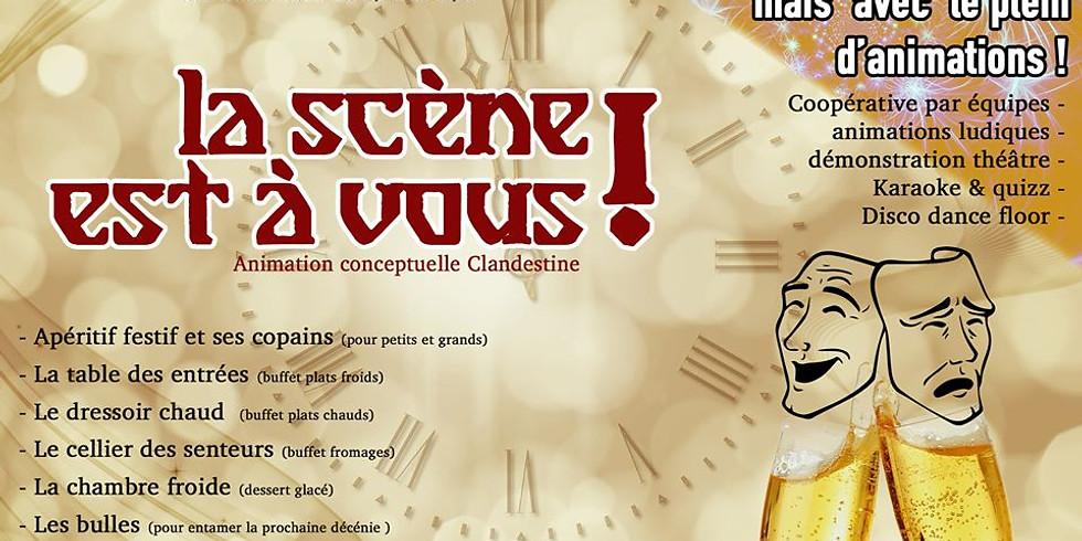 Réveillon de la Saint Sylvestre Clandestin - La Scène est à Vous