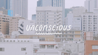 「Unconscious」Official MV上線囉!