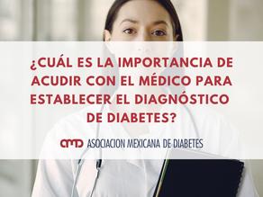 ¿CUÁL ES LA IMPORTANCIA DE ACUDIR CON EL MÉDICO PARA ESTABLECER EL DIAGNÓSTICO DE DIABETES?