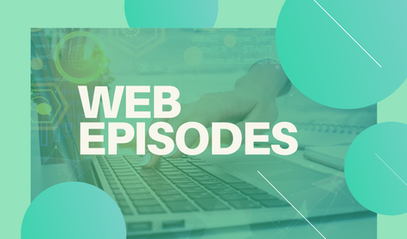 WEB EPISODES