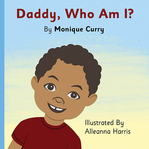 Daddy, Who Am I?
